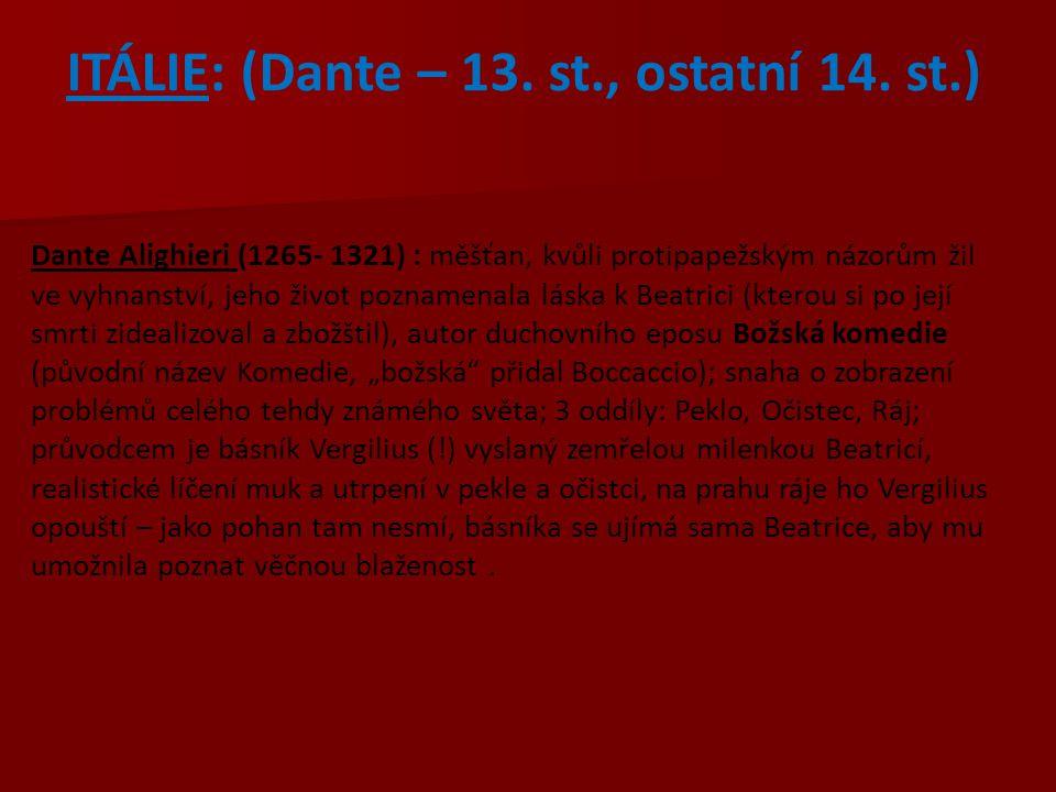 ITÁLIE: (Dante – 13. st., ostatní 14. st.)
