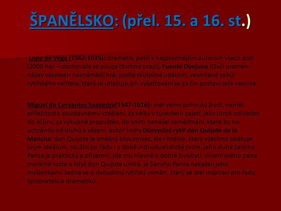 ŠPANĚLSKO: (přel. 15. a 16. st.)