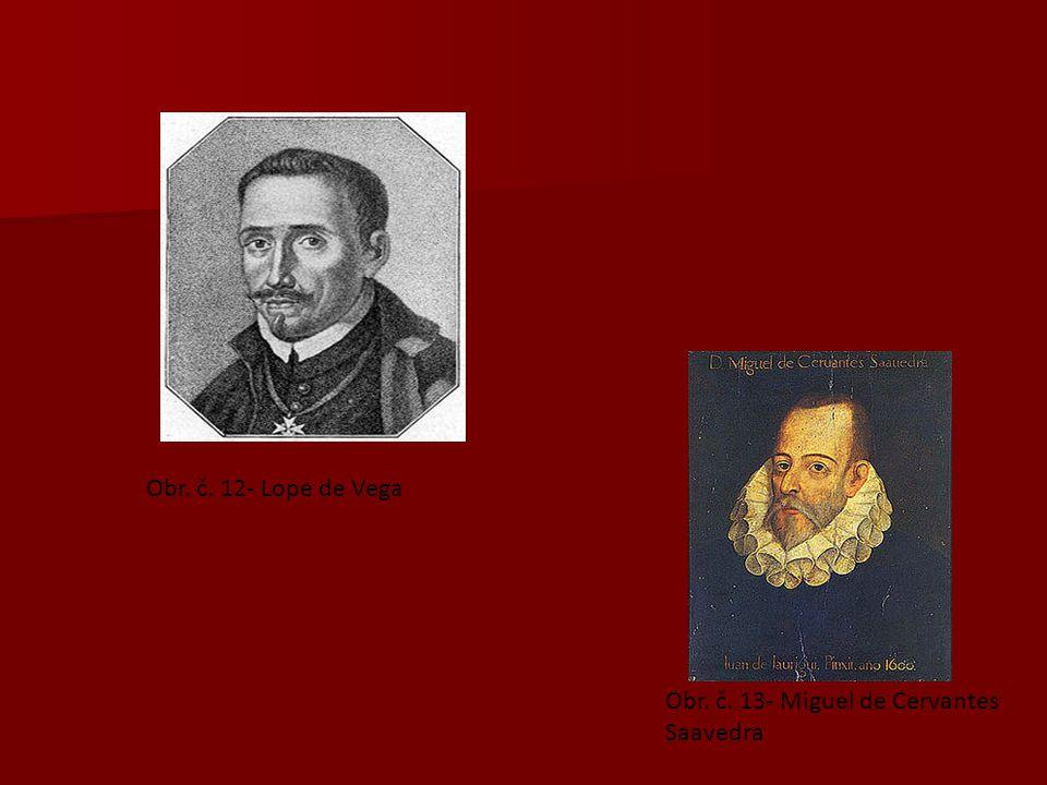 Obr. č. 12- Lope de Vega Obr. č. 13- Miguel de Cervantes Saavedra