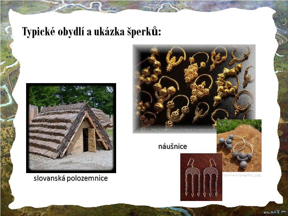 Typické obydlí a ukázka šperků: