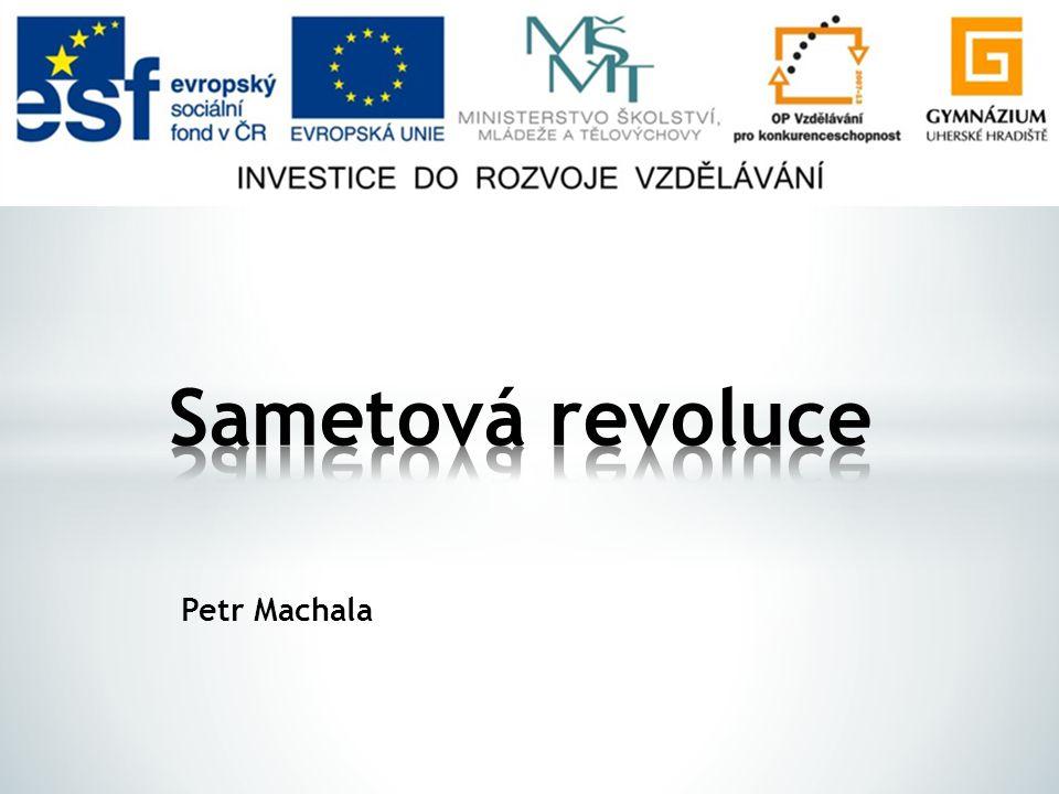 Sametová revoluce Petr Machala