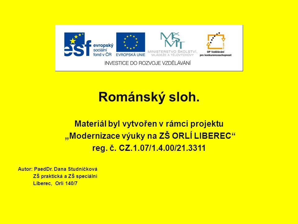 Románský sloh. Materiál byl vytvořen v rámci projektu