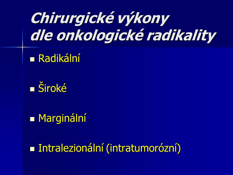 Chirurgické výkony dle onkologické radikality