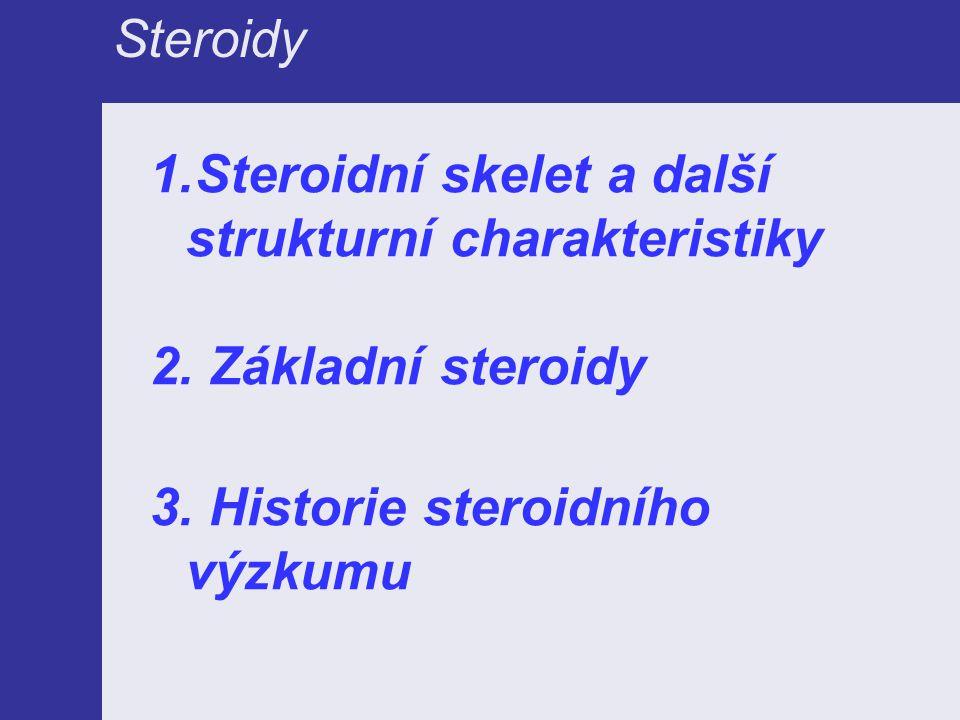 Steroidy Steroidní skelet a další strukturní charakteristiky.