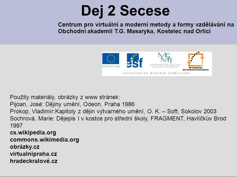 Dej 2 Secese Centrum pro virtuální a moderní metody a formy vzdělávání na. Obchodní akademii T.G. Masaryka, Kostelec nad Orlicí.