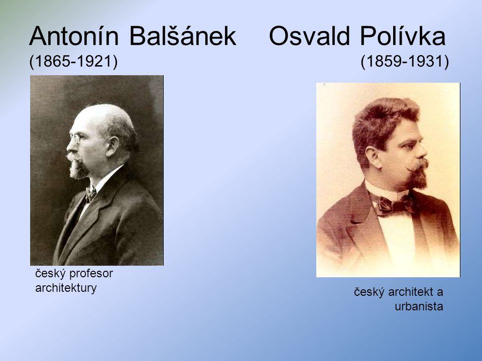 Antonín Balšánek Osvald Polívka (1865-1921) (1859-1931)