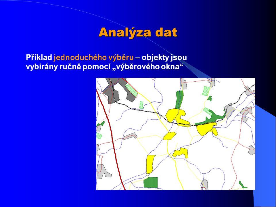 """Analýza dat Příklad jednoduchého výběru – objekty jsou vybírány ručně pomocí """"výběrového okna"""