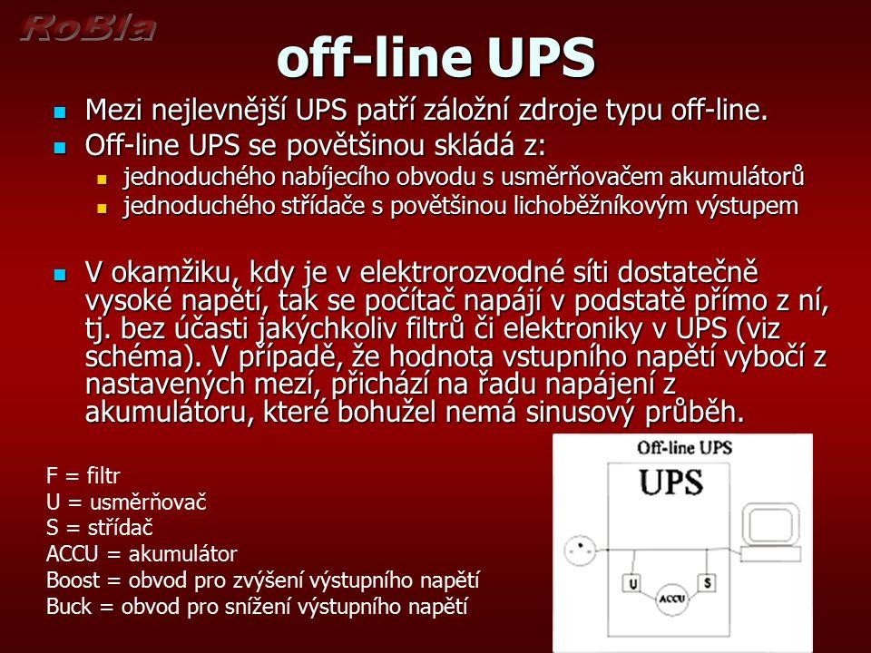 off-line UPS Mezi nejlevnější UPS patří záložní zdroje typu off-line.