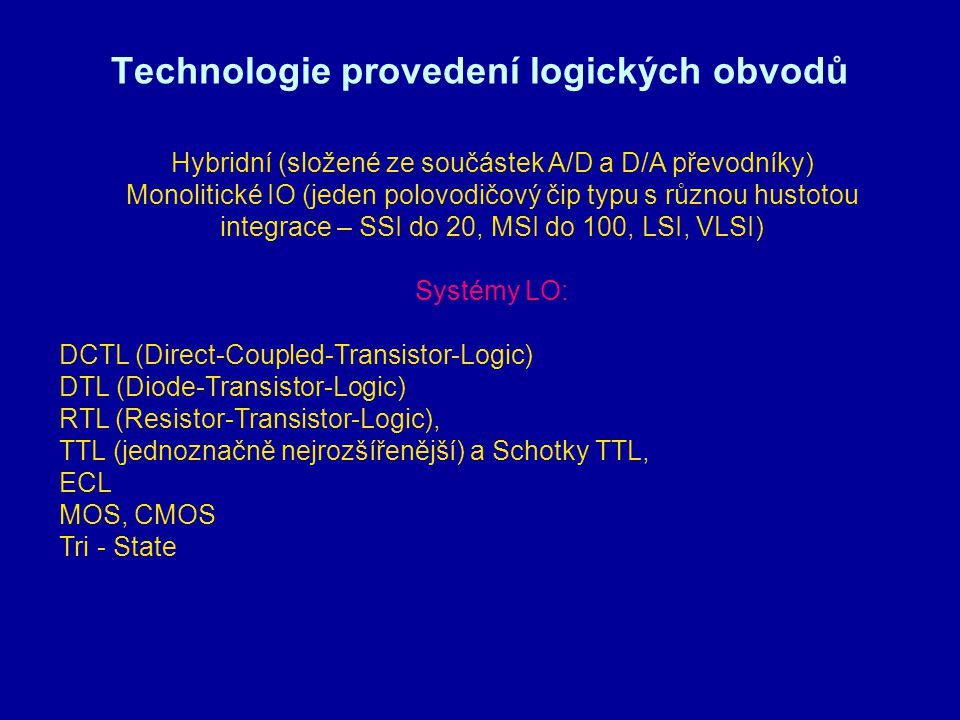 Technologie provedení logických obvodů