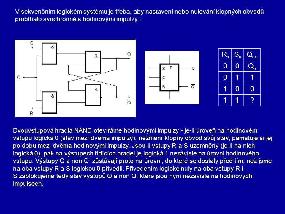 V sekvenčním logickém systému je třeba, aby nastavení nebo nulování klopných obvodů probíhalo synchronně s hodinovými impulzy :