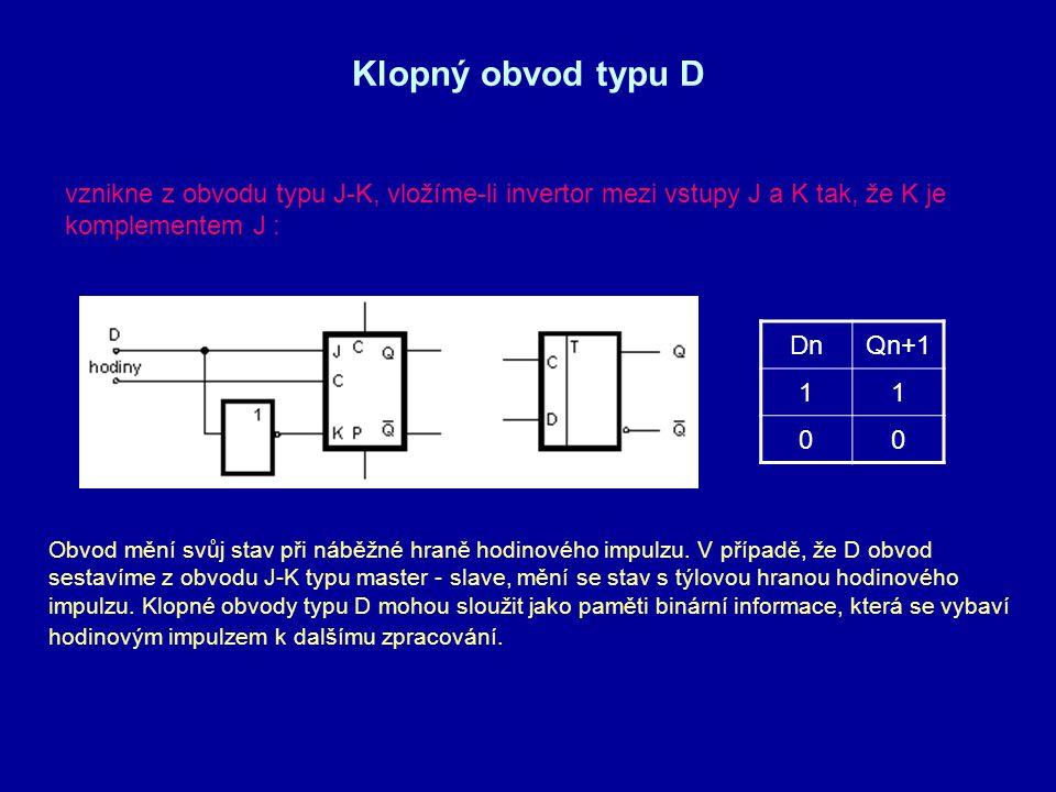 Klopný obvod typu D vznikne z obvodu typu J-K, vložíme-li invertor mezi vstupy J a K tak, že K je komplementem J :