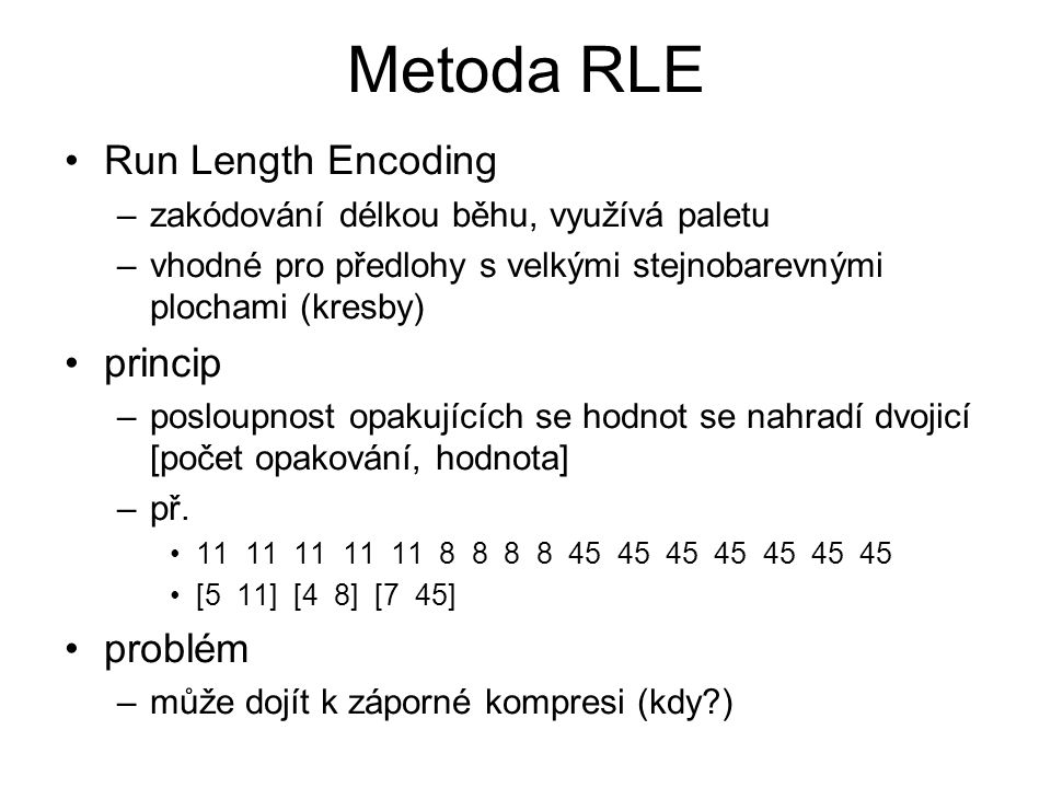 Metoda RLE Run Length Encoding princip problém