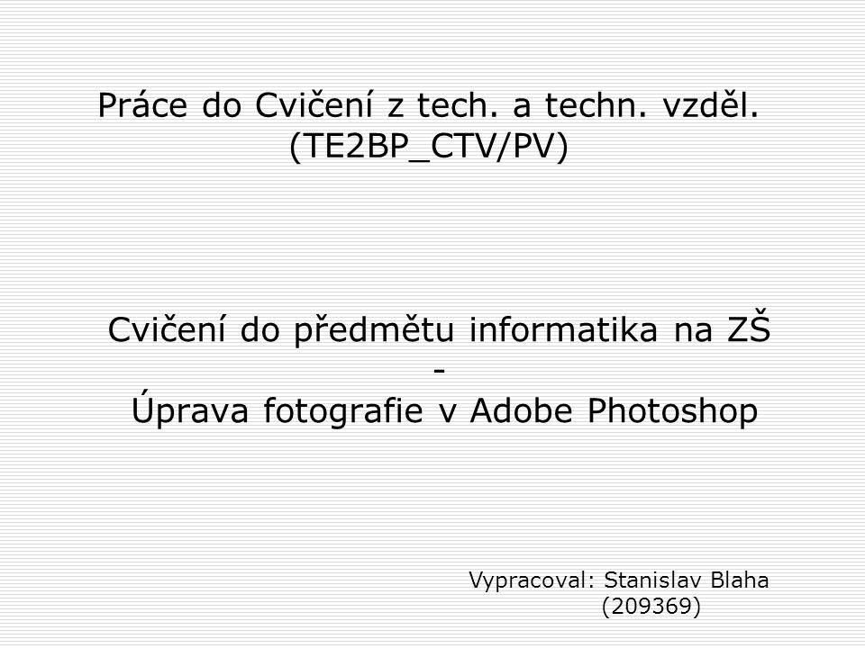 Práce do Cvičení z tech. a techn. vzděl. (TE2BP_CTV/PV)