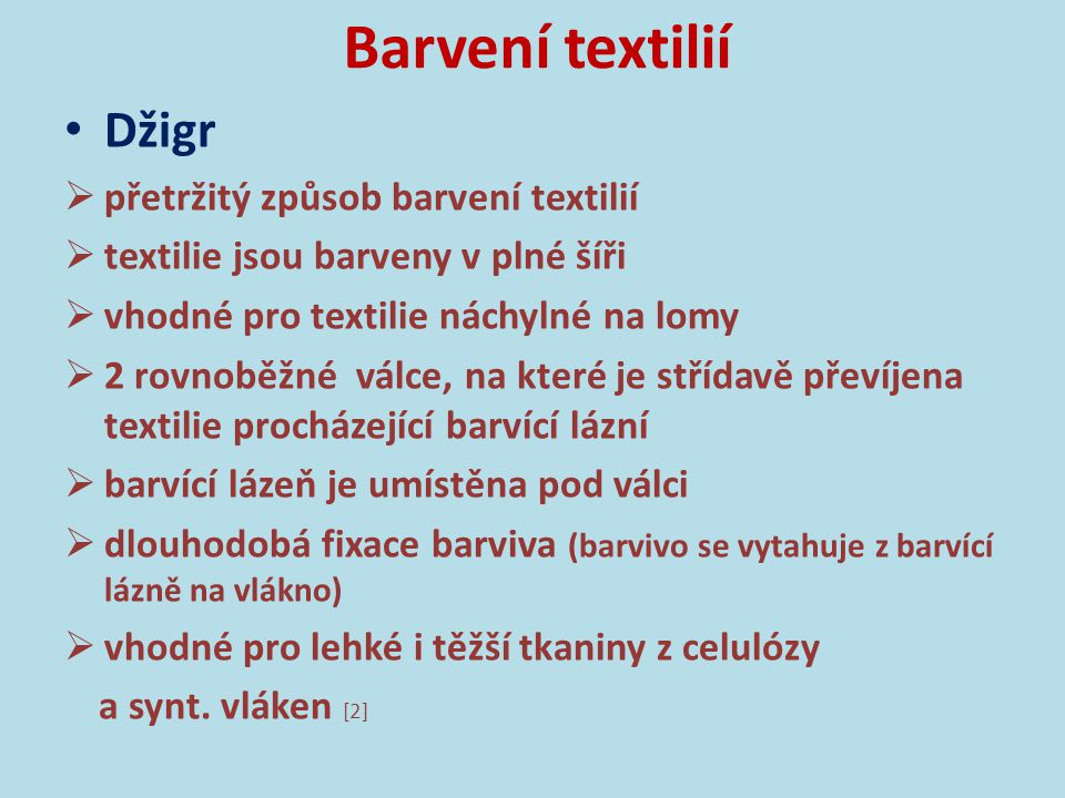 Barvení textilií Džigr přetržitý způsob barvení textilií
