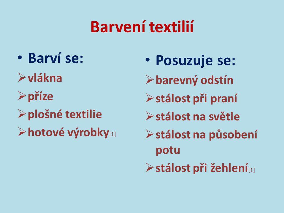 Barvení textilií Barví se: Posuzuje se: vlákna barevný odstín příze