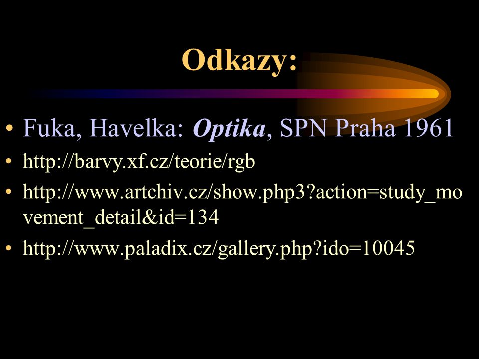 Odkazy: Fuka, Havelka: Optika, SPN Praha 1961