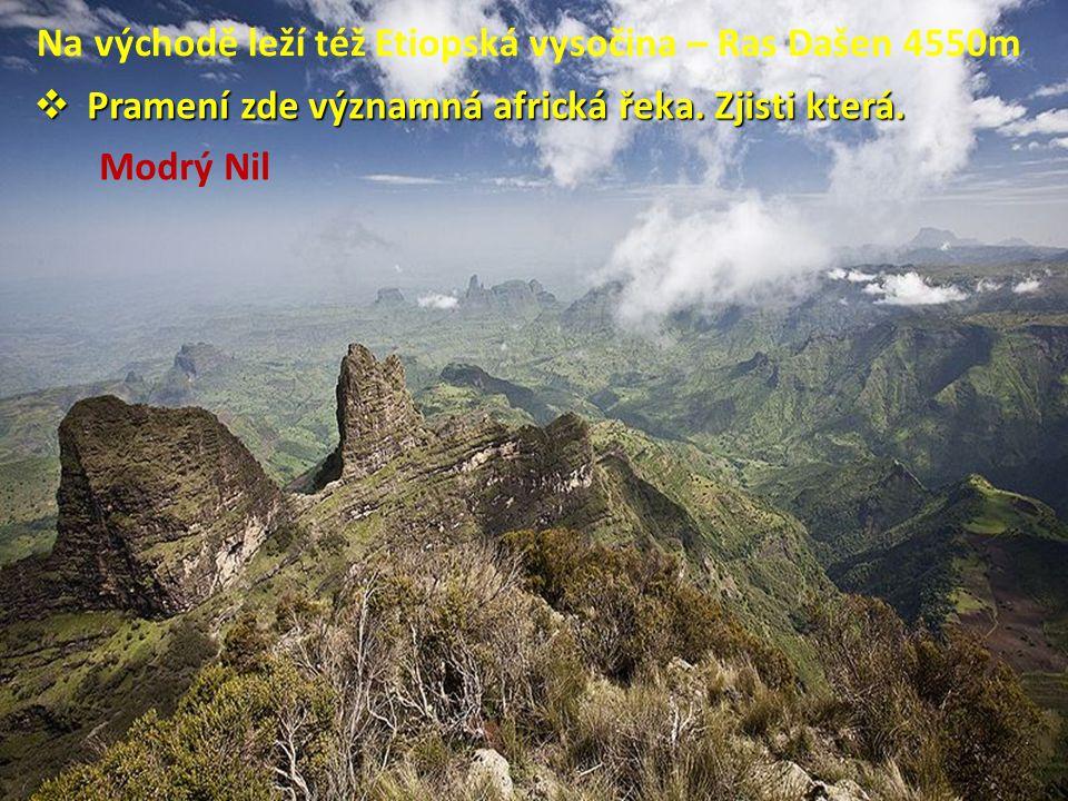 Na východě leží též Etiopská vysočina – Ras Dašen 4550m