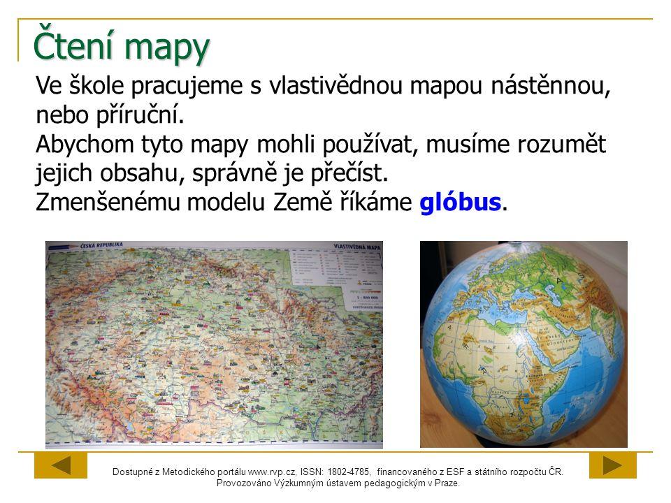 Čtení mapy Ve škole pracujeme s vlastivědnou mapou nástěnnou, nebo příruční.