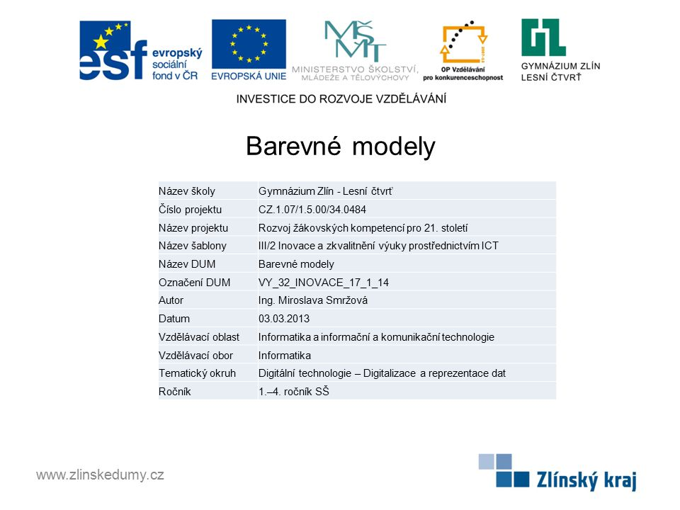 Barevné modely www.zlinskedumy.cz Název školy