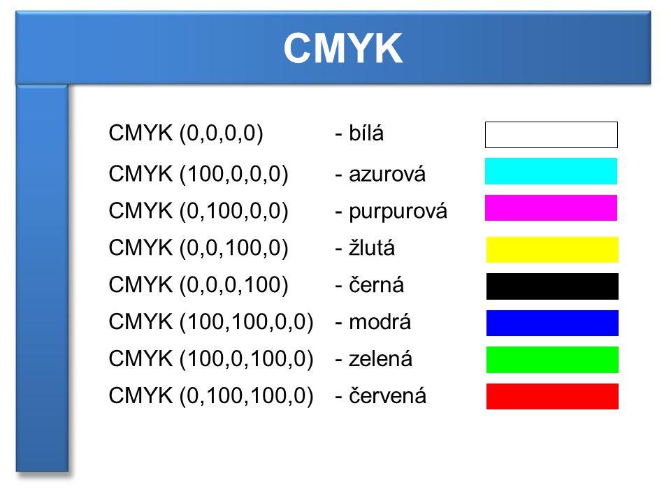 CMYK CMYK (0,0,0,0) bílá CMYK (100,0,0,0) azurová CMYK (0,100,0,0)