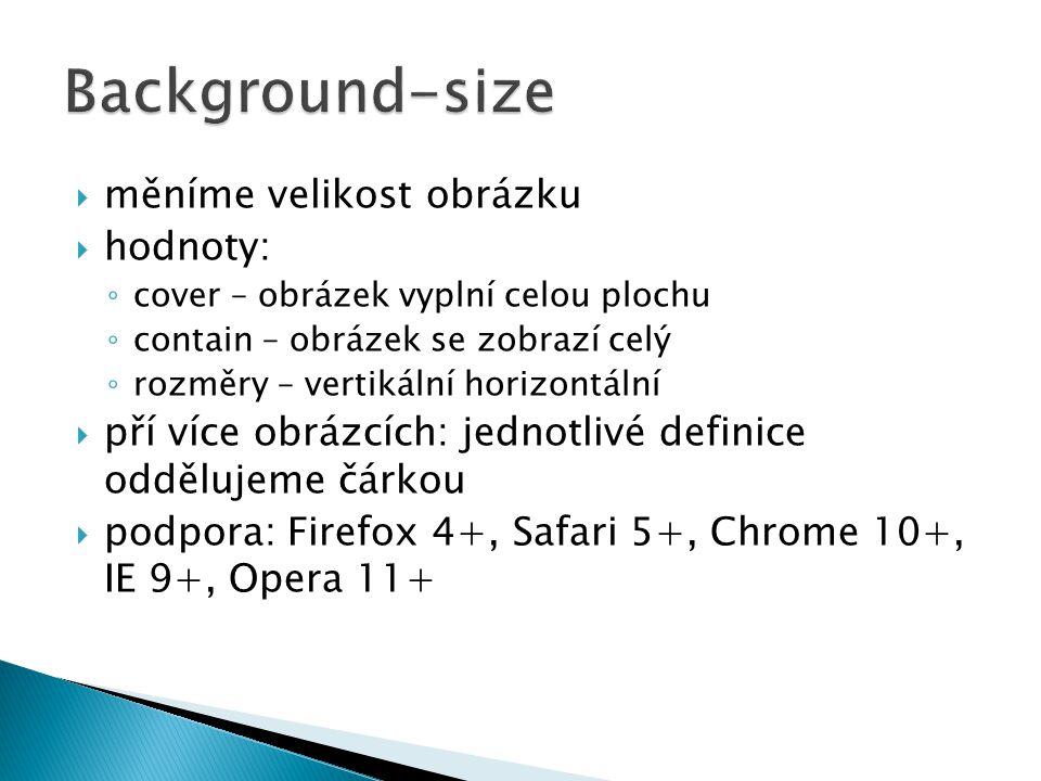 Background-size měníme velikost obrázku hodnoty: