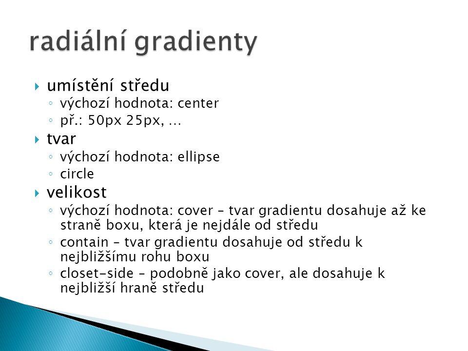 radiální gradienty umístění středu tvar velikost