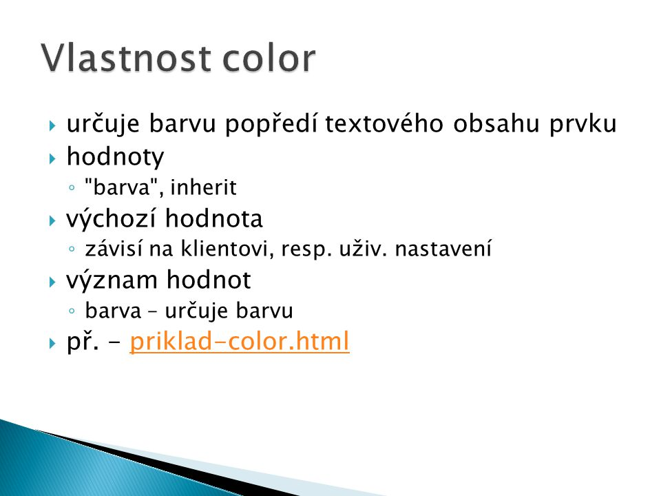 Vlastnost color určuje barvu popředí textového obsahu prvku hodnoty