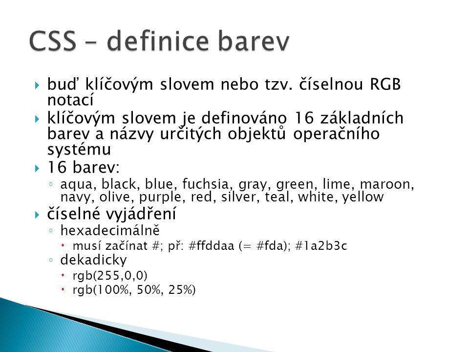 CSS – definice barev buď klíčovým slovem nebo tzv. číselnou RGB notací