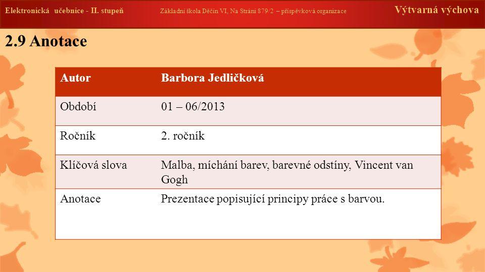 2.9 Anotace Autor Barbora Jedličková Období 01 – 06/2013 Ročník