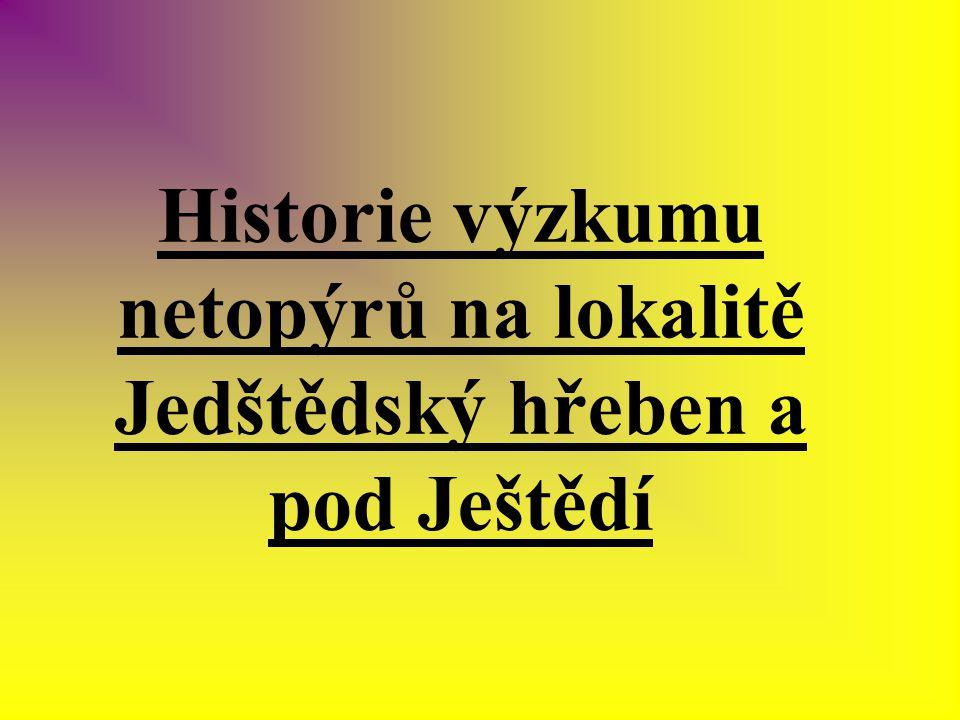Historie výzkumu netopýrů na lokalitě Jedštědský hřeben a pod Ještědí