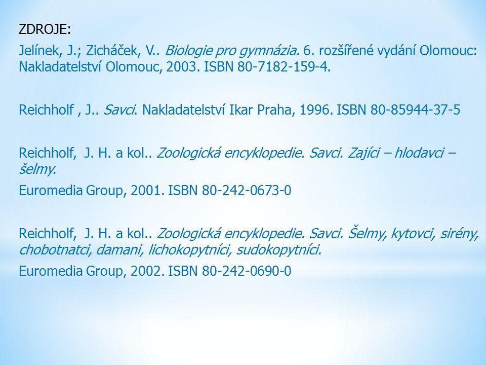 ZDROJE: Jelínek, J. ; Zicháček, V. Biologie pro gymnázia. 6