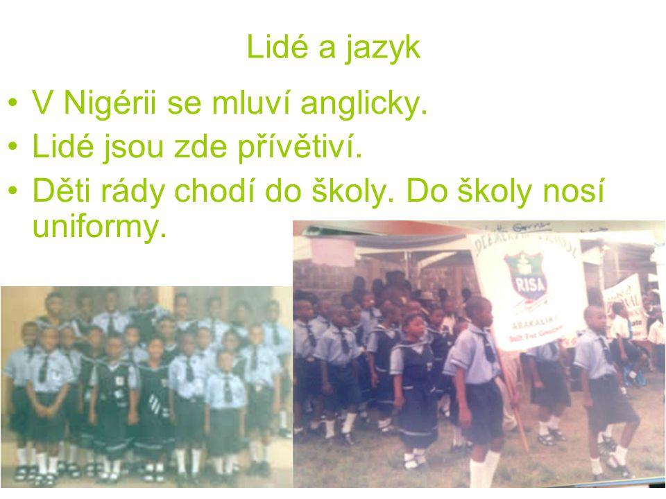 V Nigérii se mluví anglicky. Lidé jsou zde přívětiví.
