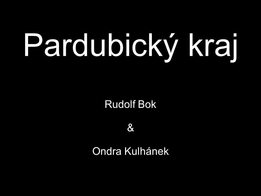 Pardubický kraj Rudolf Bok & Ondra Kulhánek