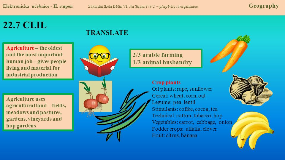 22.7 CLIL TRANSLATE 2/3 arable farming 1/3 animal husbandry