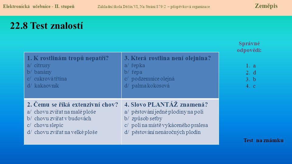22.8 Test znalostí 1. K rostlinám tropů nepatří