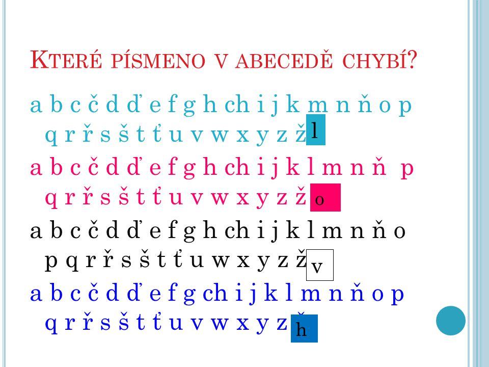 Které písmeno v abecedě chybí