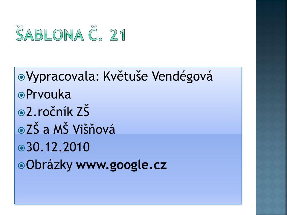 Šablona č. 21 Vypracovala: Květuše Vendégová Prvouka 2.ročník ZŠ