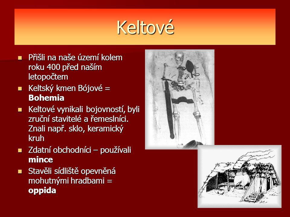 Keltové Přišli na naše území kolem roku 400 před naším letopočtem