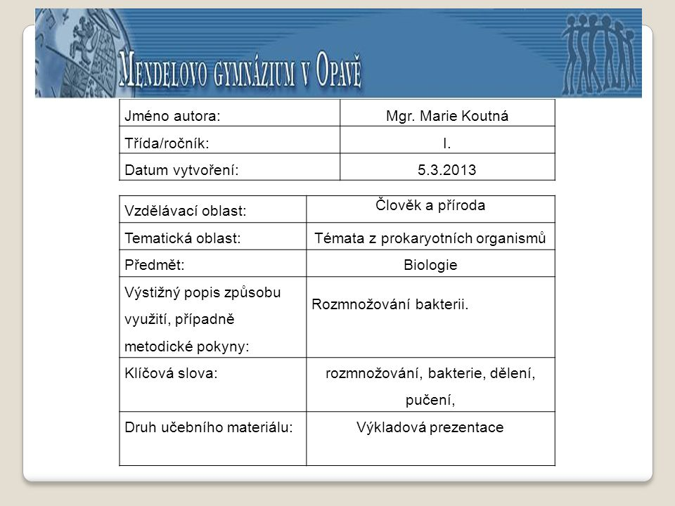 Témata z prokaryotních organismů Předmět: Biologie