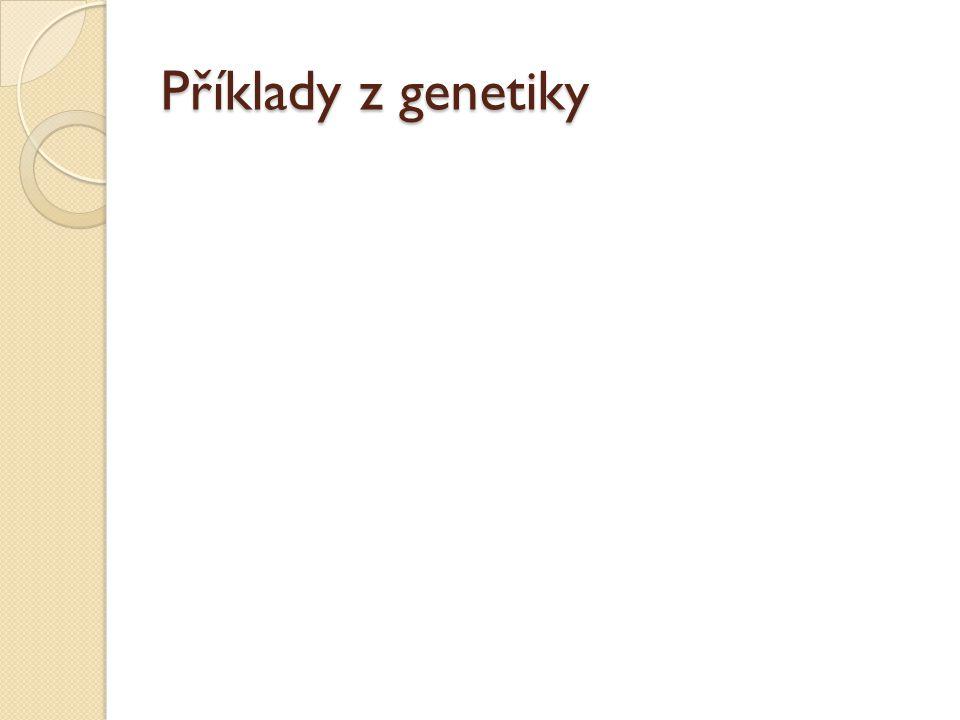Příklady z genetiky