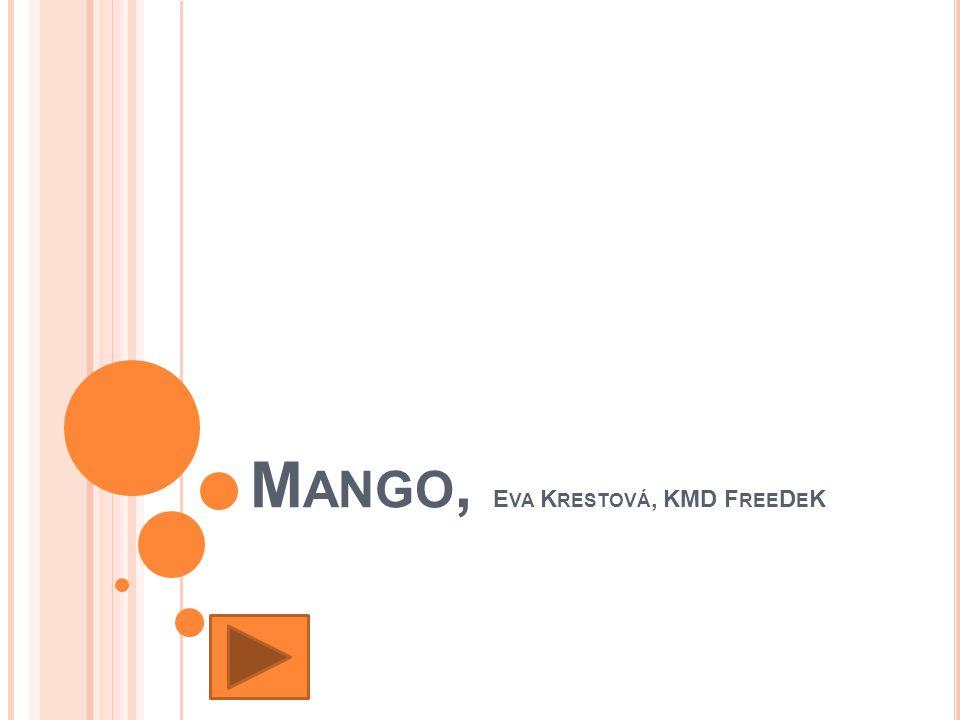 Mango, Eva Krestová, KMD FreeDeK