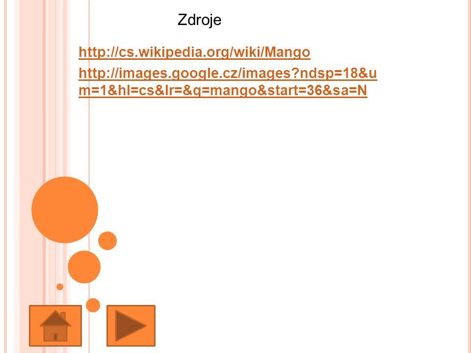 Zdroje http://cs.wikipedia.org/wiki/Mango