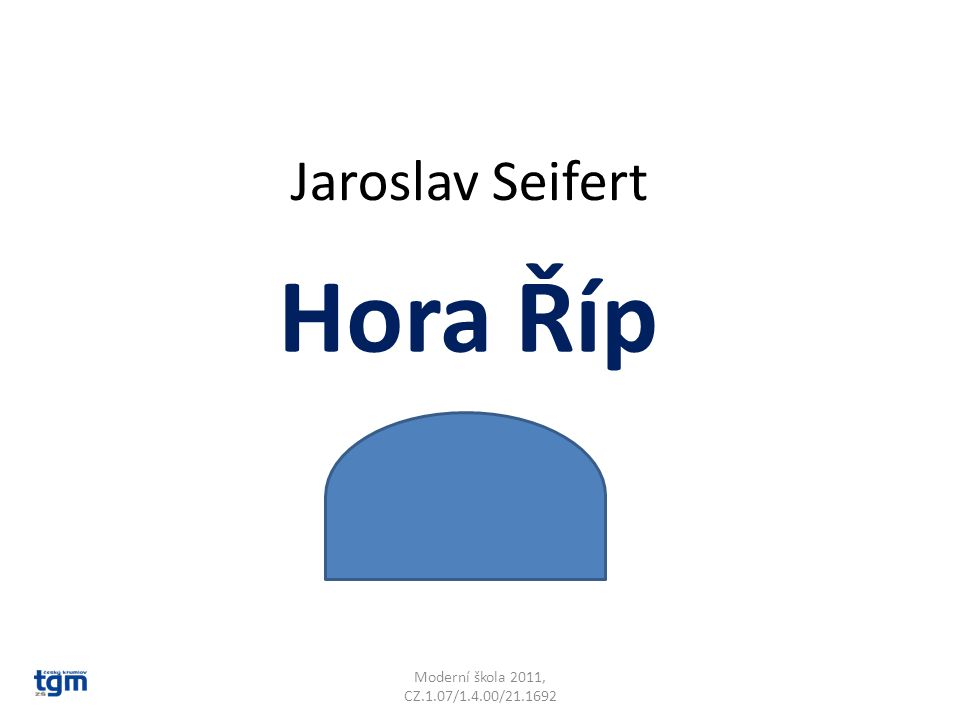 Jaroslav Seifert Hora Říp Moderní škola 2011, CZ.1.07/1.4.00/21.1692