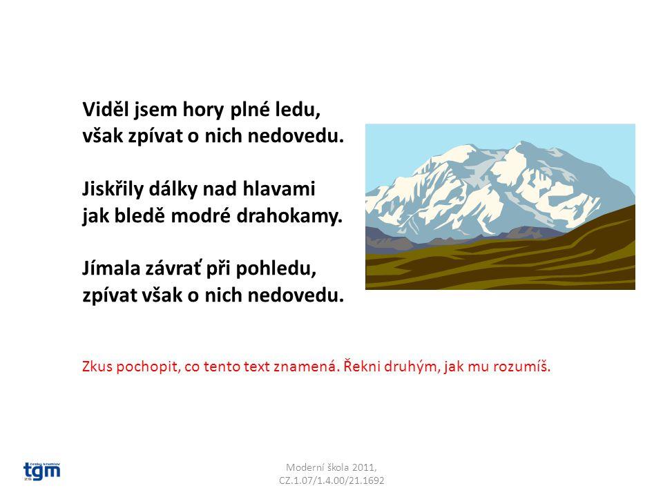 Viděl jsem hory plné ledu, však zpívat o nich nedovedu.