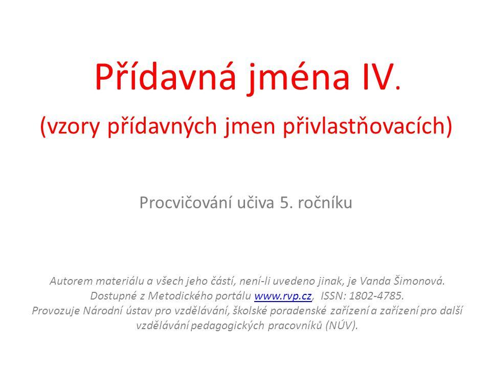Přídavná jména IV. (vzory přídavných jmen přivlastňovacích)