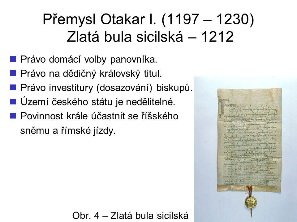 Přemysl Otakar I. (1197 – 1230) Zlatá bula sicilská – 1212