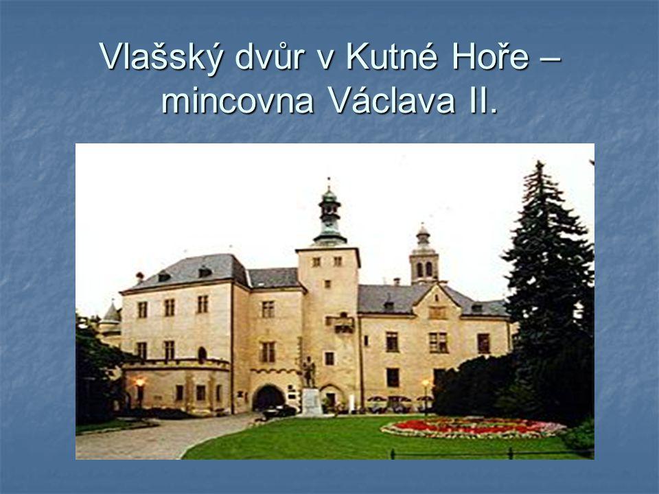Vlašský dvůr v Kutné Hoře – mincovna Václava II.