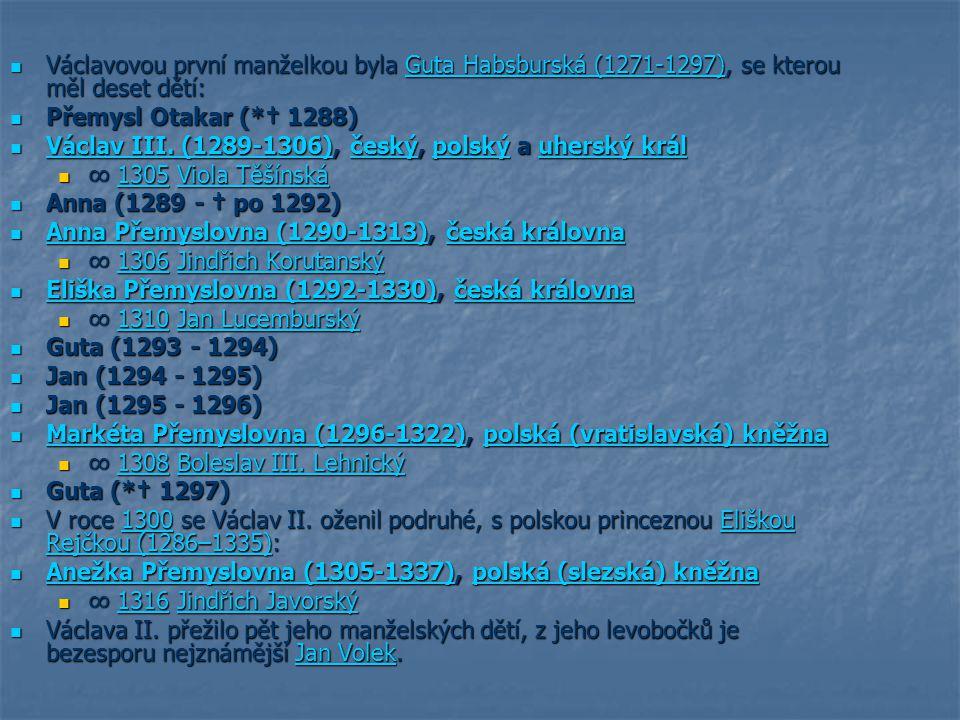 Václavovou první manželkou byla Guta Habsburská (1271-1297), se kterou měl deset dětí: