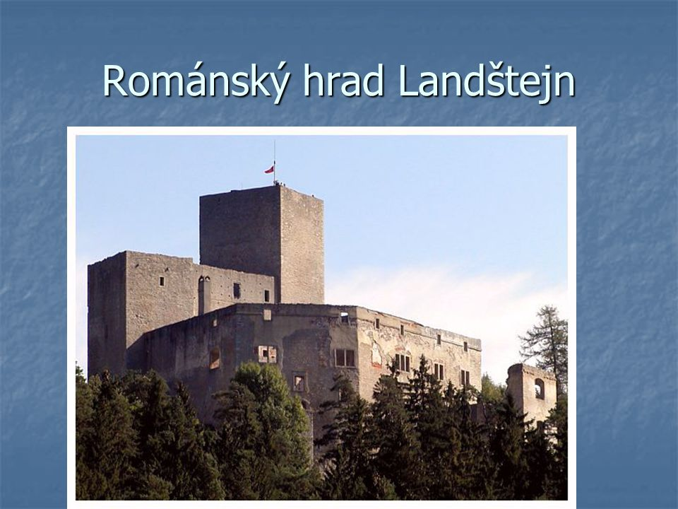 Románský hrad Landštejn