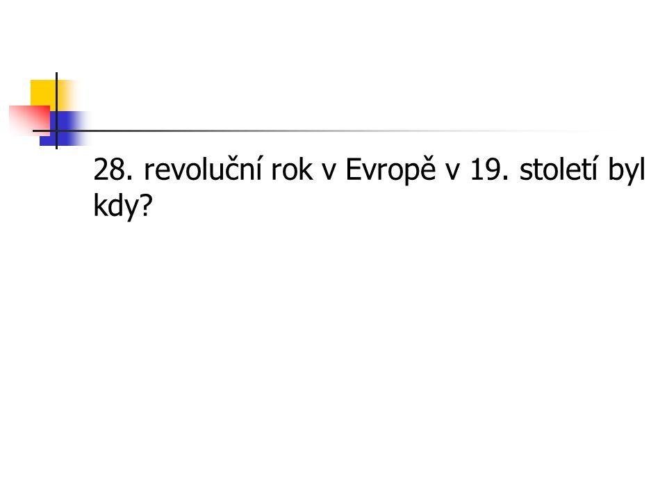 28. revoluční rok v Evropě v 19. století byl kdy